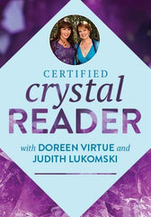 Certified Crystal Reader by DOREEN VIRTUE, JUDITH LUKOMSKI Online Courses