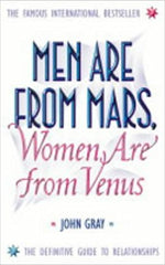 Men Are from Mars, Women Are from Venus A Practical Guide for Improving Communication