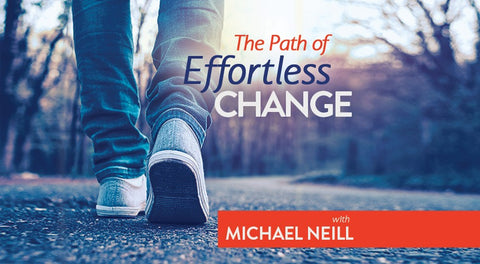 PATH OF EFFORTLESS CHANGE