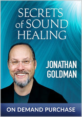 Secrets of Sound Healing by JONATHAN GOLDMAN Online Courses