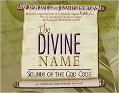 The Divine Name: Sounds of the God Code by GREGG BRADEN, JONATHAN GOLDMAN