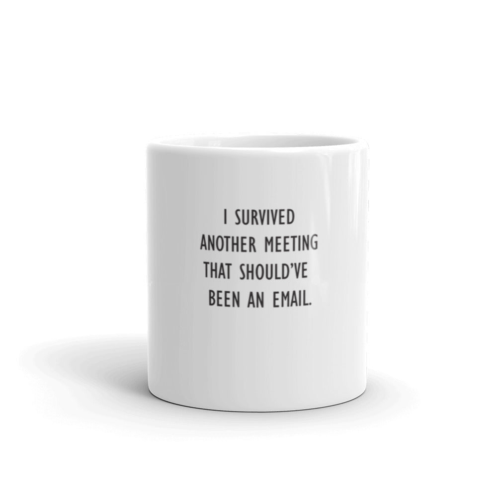 I survived that meeting mug