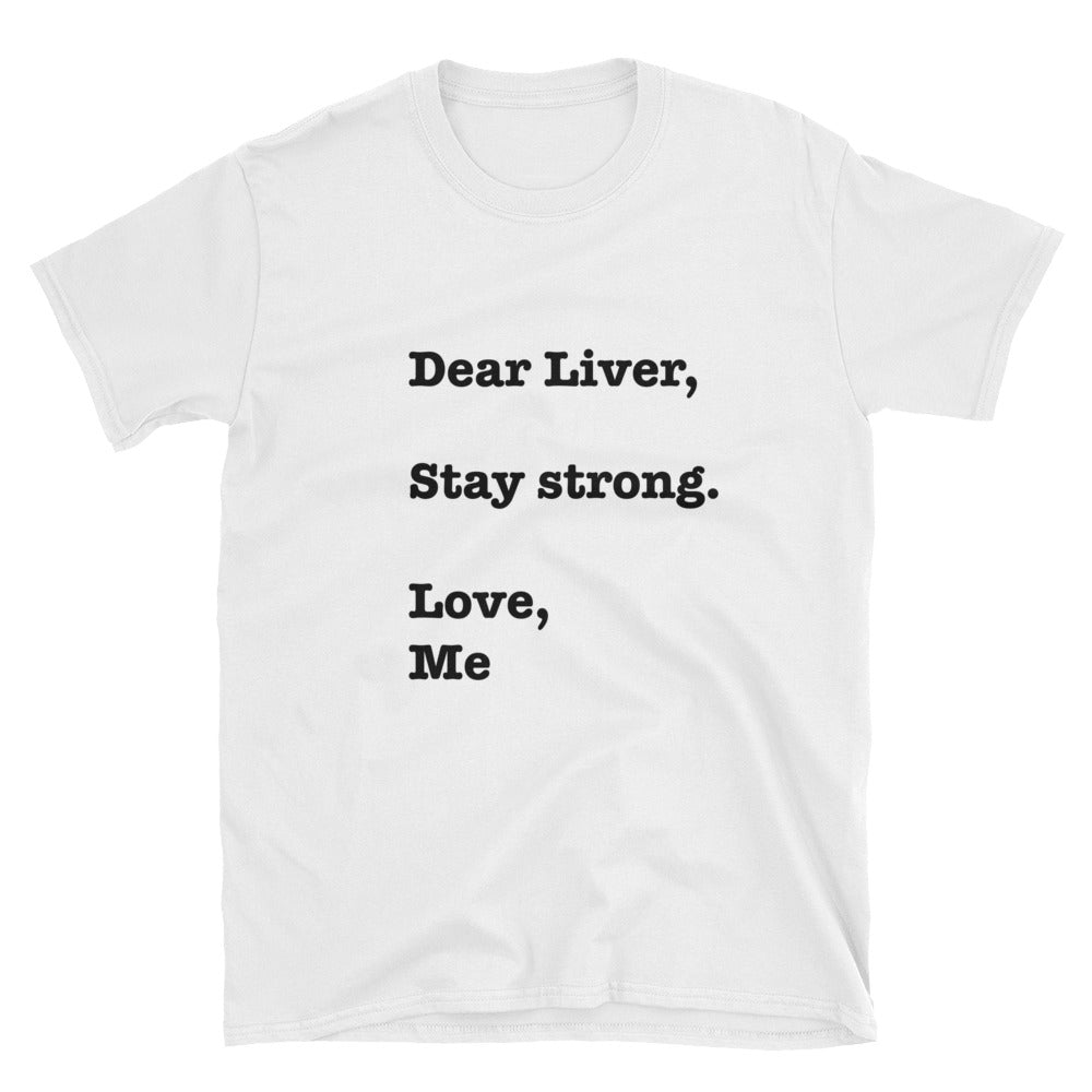 Dear Liver, Stay strong short-Sleeve Unisex T-Shirt