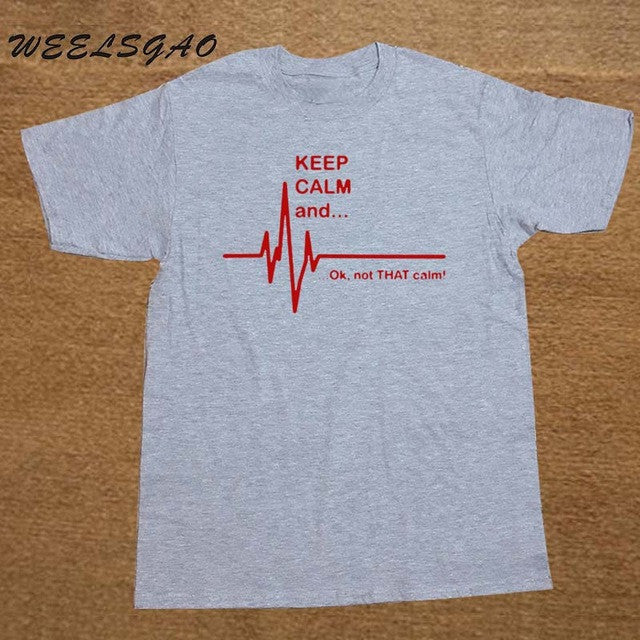 Keep Calm and...Not That Calm Shirts