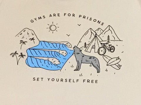 Gyms Are For Prisons Tee Shirt
