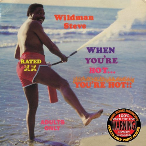WILDMAN STEVE - WHEN YOU'RE HOT, YOU'RE HOT! (DOWNLOAD)