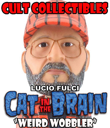 "LUCIO FULCI ""CAT IN THE BRAIN"" ""WEIRD WOBBLER"" BOBBLEHEAD! (DENTED PACKAGING) (VERY LOW QUANTITIES REMAINING!)"
