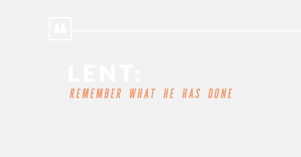 Lent: Remember