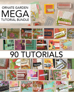 Ornate Garden MEGA BUNDLE Tutorial - 90 Tutorials