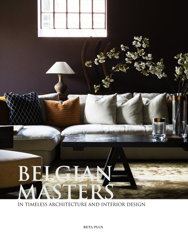 BELGIAN MASTERS IN TIMELESS ARCHITECTURE AND INTERIOR DESIGN  (DIGITAL BOOK)