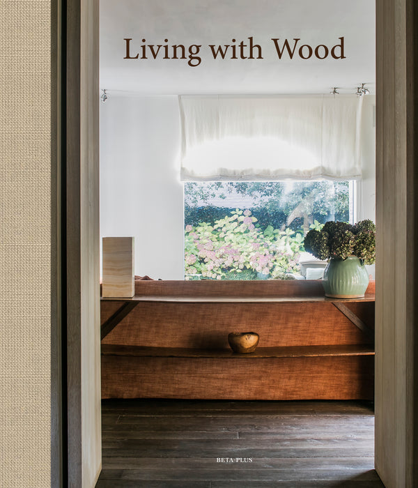 Living with Wood - The best Interiors & Outdoor Spaces