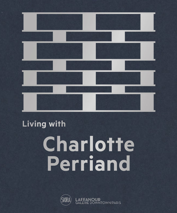 Living with Charlotte Perriand: The Art of Living