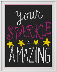 Your Sparkle Is Amazing Counted Cross Stitch Chart
