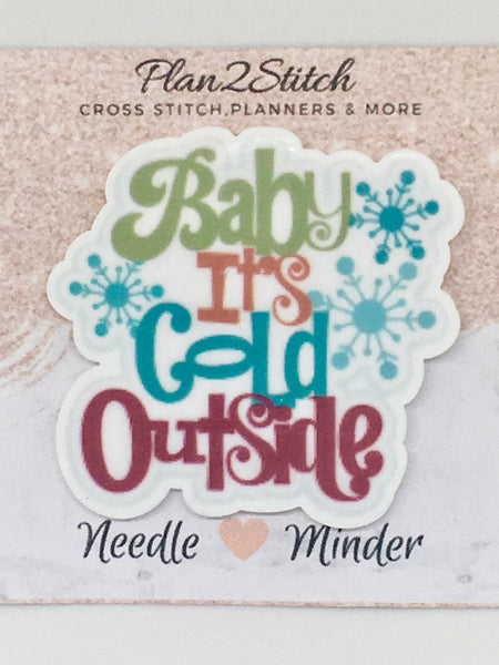 Baby It's Cold Outside Christmas Needleminder