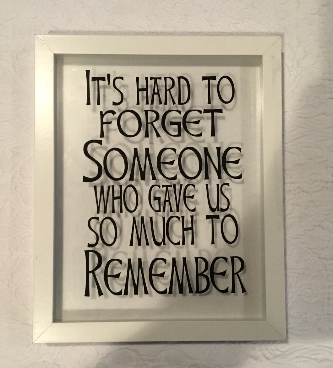 It's Hard to Forget Someome Shadow Box Frame