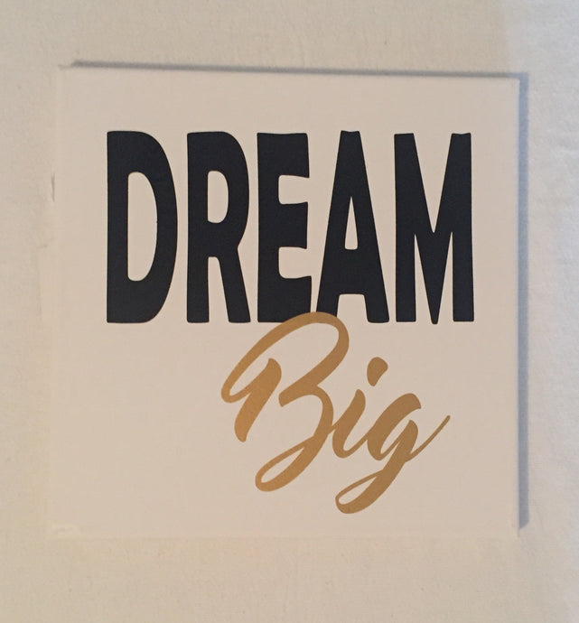 Dream Big Canvas or Wood Plaque