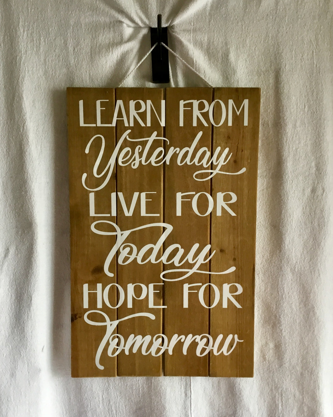 Learn From Yesterday Wall Sign