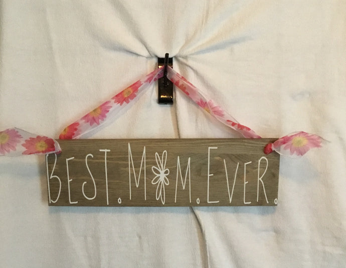 Best Mom Ever Hanging Sign