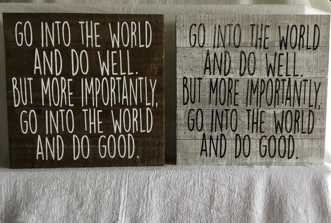 Go Into the World Wood Plaque 10X10