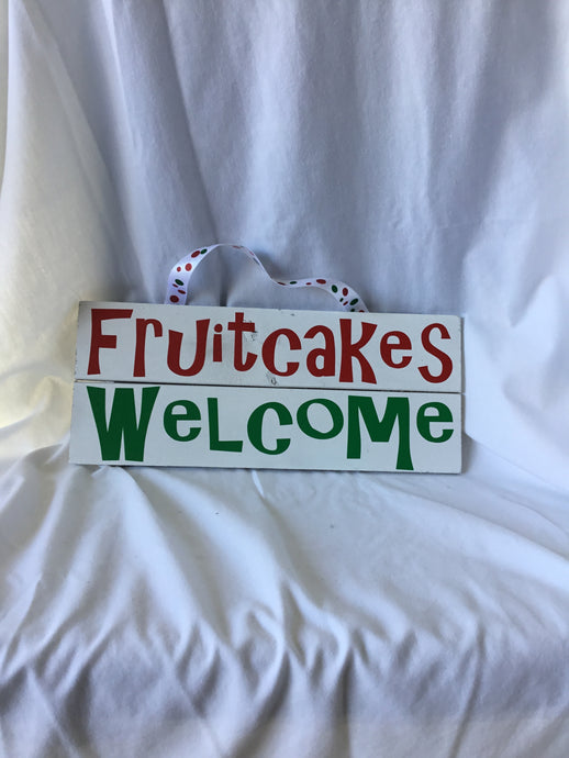 Fruitcakes Welcome Sign