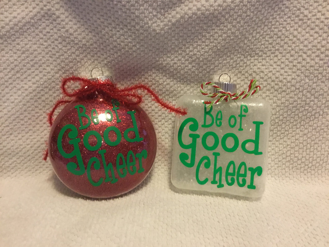 Be of Good Cheer Christmas Ornament