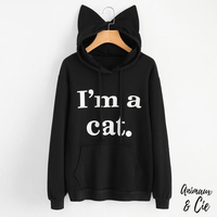 Sweat I'm a Cat - Animaux&Cie