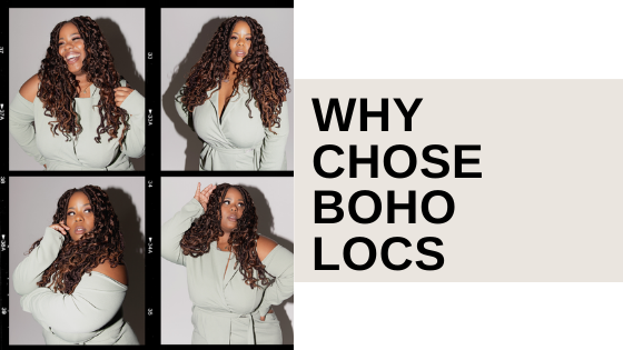 Why Chose Boho Locs