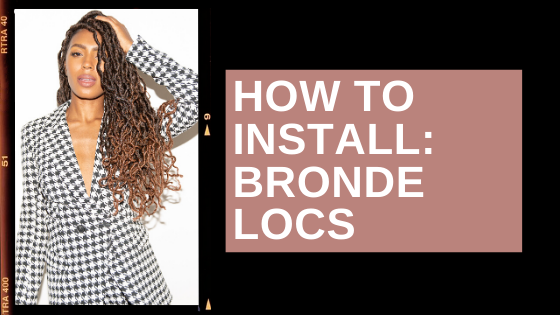 How To Install: Bronde Boho Locs