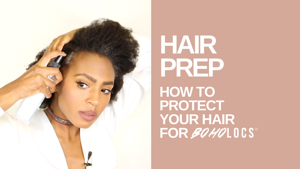 HAIR PREP FOR BOHO LOCS