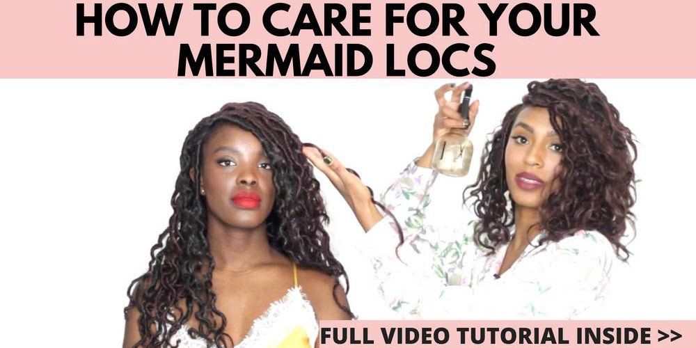 HOW TO MAINTAIN YOUR MERMAID LOCS