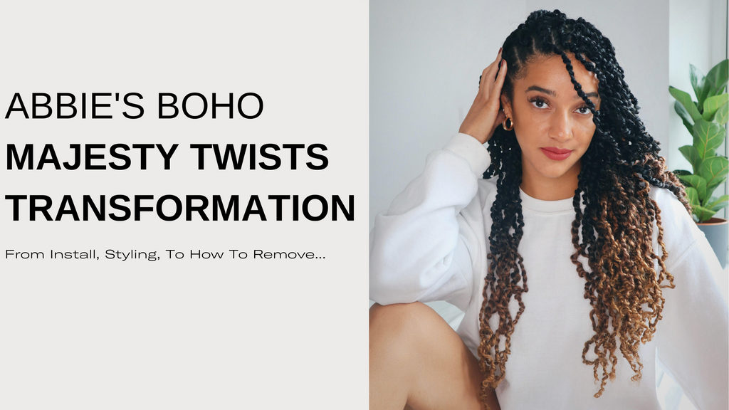 Abbie's Boho Majesty Twists Transformation