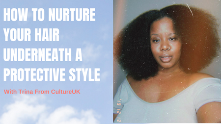 How To Nurture Your Natural Hair Underneath Protective Styles