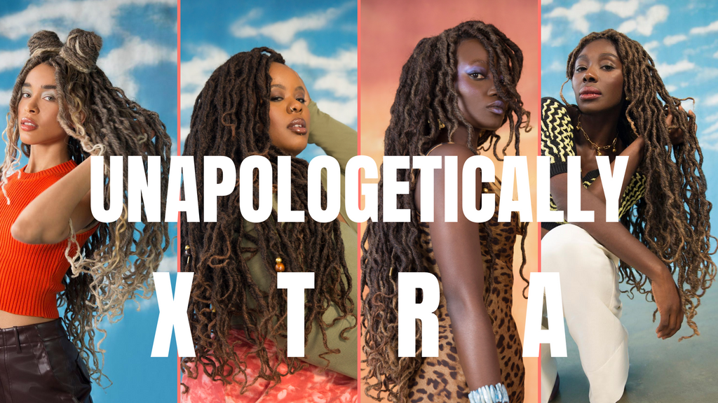 What Being 'Unapologetically Xtra' Means To Us.