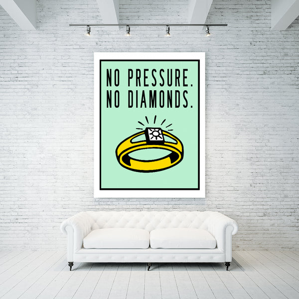No Pressure. No Diamonds.
