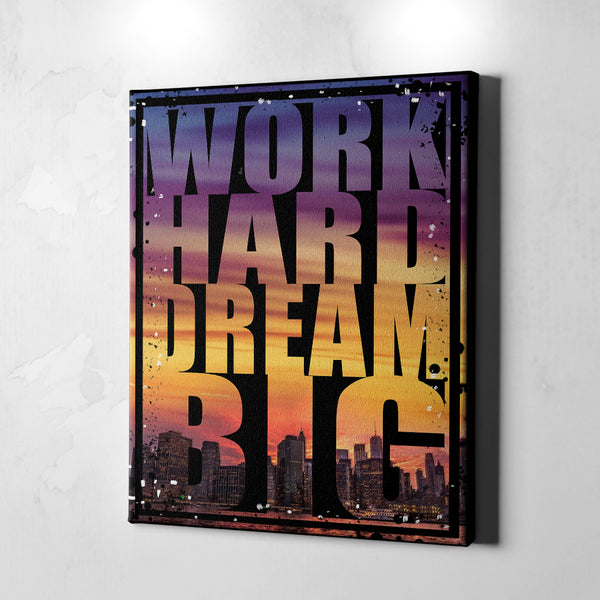 Work Hard Dream Big motivational office wall art canvas