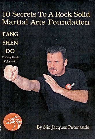Fang Shen Do BOOK - 10 Secrets to a Rock Solid Martial Arts Foundation