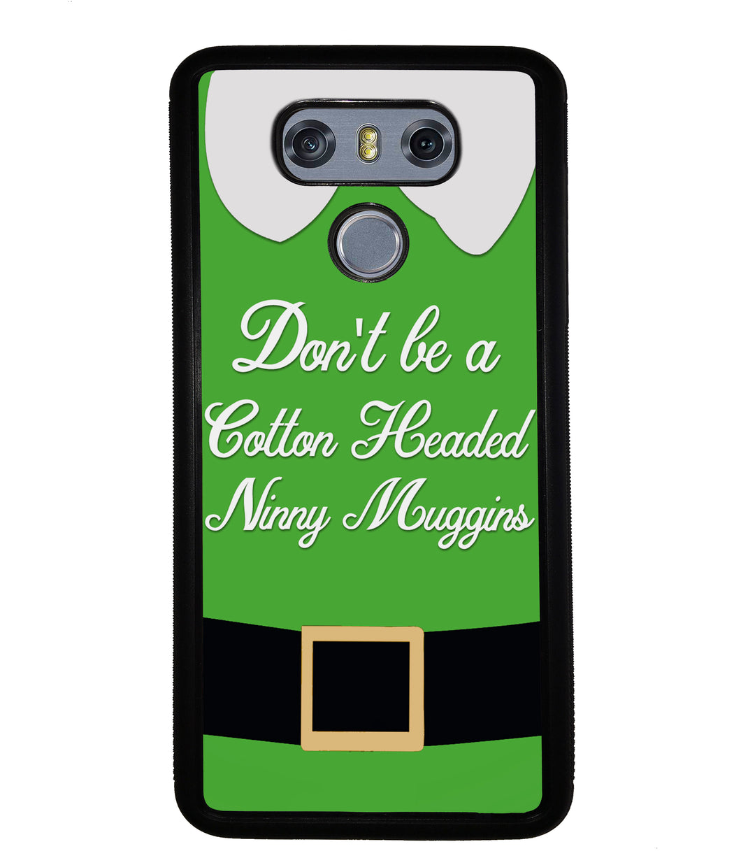 Christmas Elf Movie Quote Cotton Headed Ninny Muggins | LG Phone Case