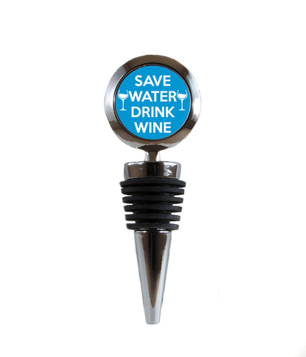 Save Water Drink Wine Customizable Wine Stopper