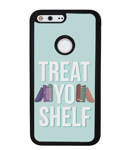 Treat Yo Shelf | Google Phone Case