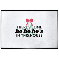 There's Some Ho Ho Ho's In This House Holiday Door Mat