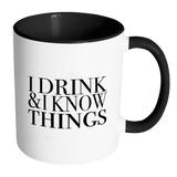 I Drink and I Know Things Accent Mug