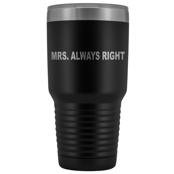Mrs. Always Right Vacuum Tumbler
