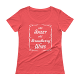 As Sweet As Strawberry Wine Ladies' Scoopneck T-Shirt