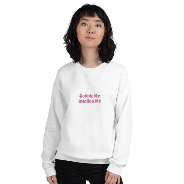 Gobble Me, Swallow Me Sweatshirt