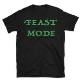 Feast Mode T-Shirt