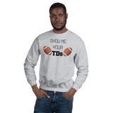Show Me Your TDs Football Sweatshirt