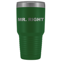 Mr. Right Vacuum Tumbler