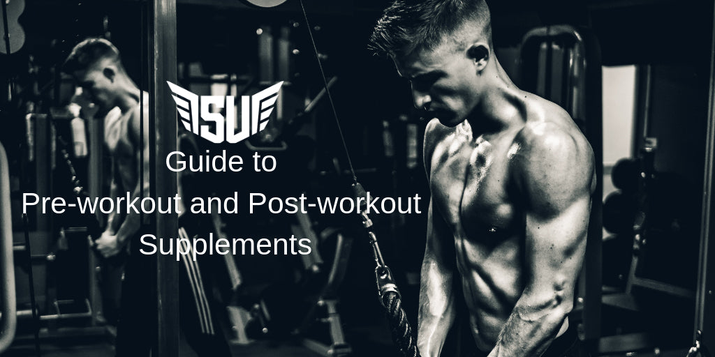 Guide to Pre-workout and Post-workout Supplements