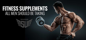 Fitness Supplements That All Men Should Be Taking