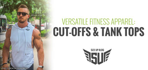 Versatile Fitness Apparel: Cut-Offs and Tank Tops